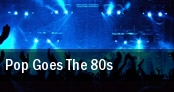 Pop Goes The 80s tickets