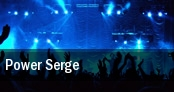 Power Serge tickets