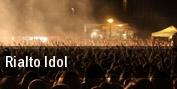Rialto Idol Rialto Square Theatre tickets