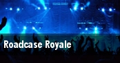 Roadcase Royale tickets