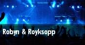 Robyn & Royksopp tickets