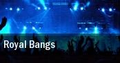 Royal Bangs Morrison tickets