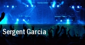 Sergent Garcia tickets