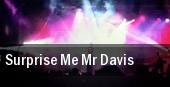 Surprise Me Mr. Davis tickets