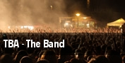 TBA - The Band tickets
