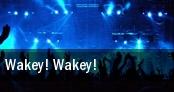 Wakey! Wakey! Toronto tickets