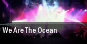 We Are The Ocean Fibbers tickets
