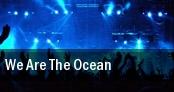 We Are The Ocean San Antonio tickets