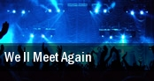 We ll Meet Again Pyramid & Parr Hall tickets