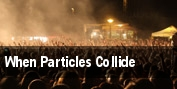 When Particles Collide tickets