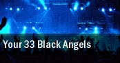 Your 33 Black Angels tickets