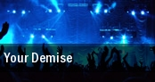 Your Demise tickets