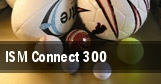 ISM Connect 300 tickets
