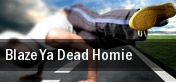 Blaze Ya Dead Homie Peabodys Downunder tickets