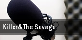 Killer&The Savage tickets