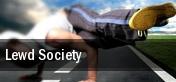 Lewd Society tickets