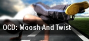 OCD: Moosh And Twist tickets