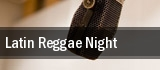 Latin Reggae Night tickets