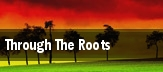 Through The Roots Santa Cruz tickets