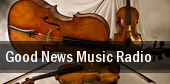 Good News Music Radio Louisville tickets