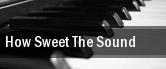How Sweet The Sound Atlanta tickets
