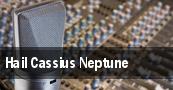 Hail Cassius Neptune tickets
