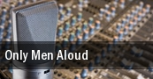 Only Men Aloud Llandudno Arena tickets