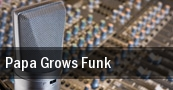 Papa Grows Funk Slims tickets