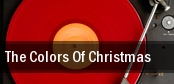 The Colors Of Christmas Kravis Center tickets