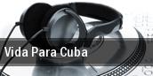 Vida Para Cuba tickets