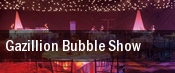 Gazillion Bubble Show tickets