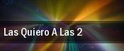 Las Quiero A Las 2 tickets