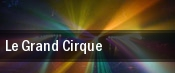 Le Grand Cirque tickets