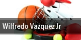 Wilfredo Vazquez Jr tickets