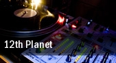 12th Planet The Deluxe at Old National Centre tickets