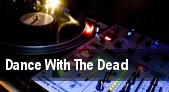 Dance With The Dead tickets