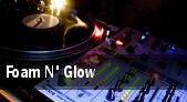 Foam N' Glow tickets