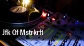 JFK OF MSTRKRFT tickets