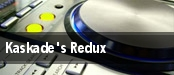 Kaskade's Redux tickets