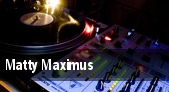 Matty Maximus tickets