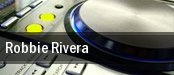 Robbie Rivera Philadelphia tickets