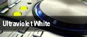 Ultraviolet White tickets