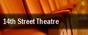 14th Street Theatre tickets