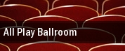 All Play Ballroom tickets