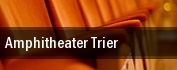Amphitheater Trier tickets
