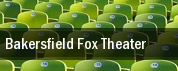 Bakersfield Fox Theater tickets