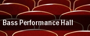 Bass Performance Hall tickets