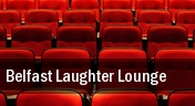 Belfast Laughter Lounge tickets