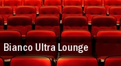Bianco Ultra Lounge tickets