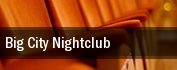 Big City Nightclub tickets